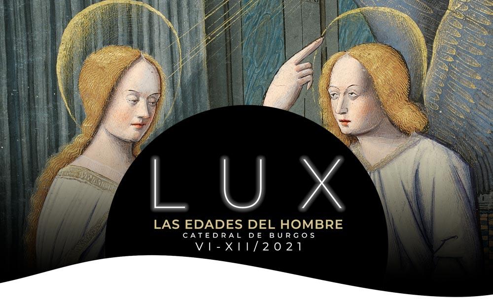 LUX - LAS EDADES DEL HOMBRE, Catedral de Burgos, del 30 de junio a diciembre 2021