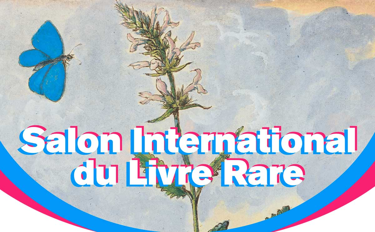 Salon International du Livre Rare et de l'Objet d'Art, Stand C2-D2. 18-20 SEPTEMBRE 2020. Horaire de 11h à 20h. Grand Palais, Avenue Winston Churchill 75008 Paris