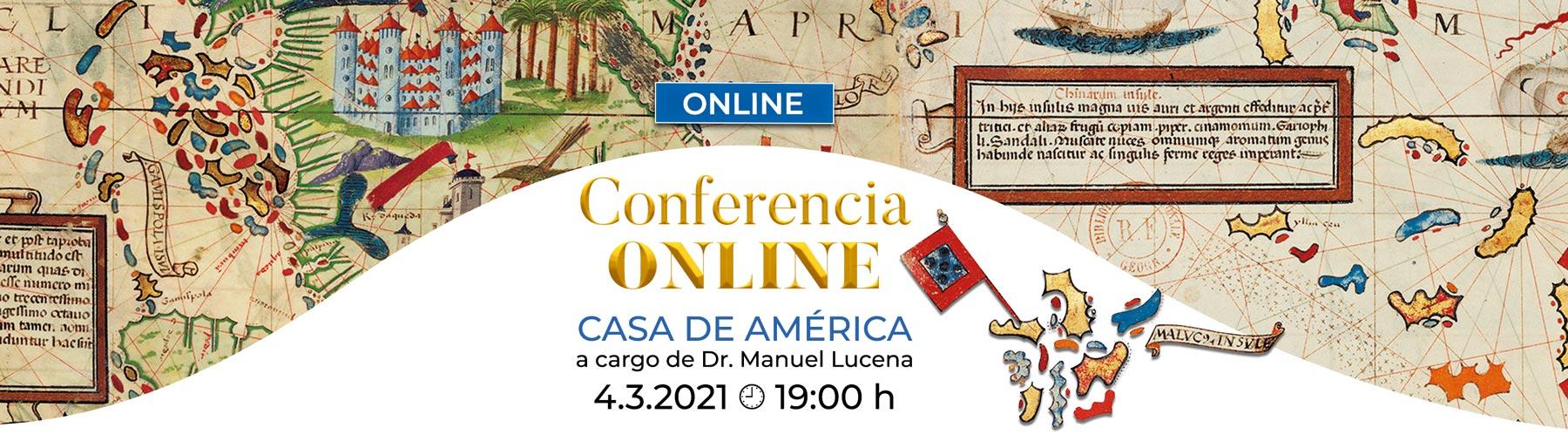 Conferencia online Casa de América a cargo de Dr. Manuel Lucena. 4 de marzo a las 19 h