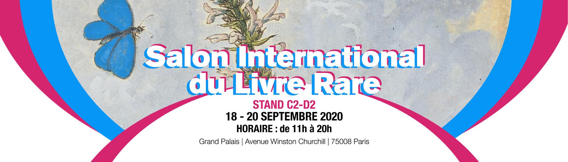 ?Salon International du Livre Rare, Stand C2-D2. 18-20 SEPTEMBRE 2020. Horaire de 11h à 20h. Grand Palais, Paris