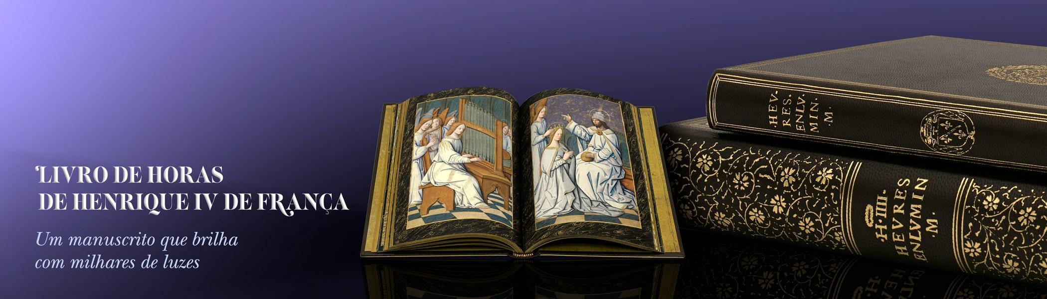 Livro de Horas de Henrique IV de França. Um manuscrito que brilha com milhares de luzes.